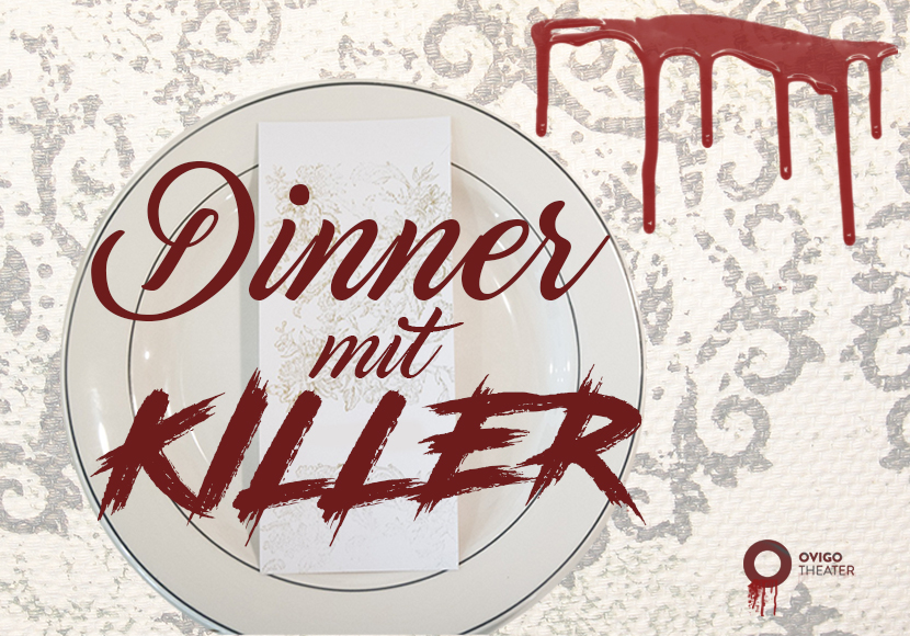OVIGO Theater, Dinner mit Killer
