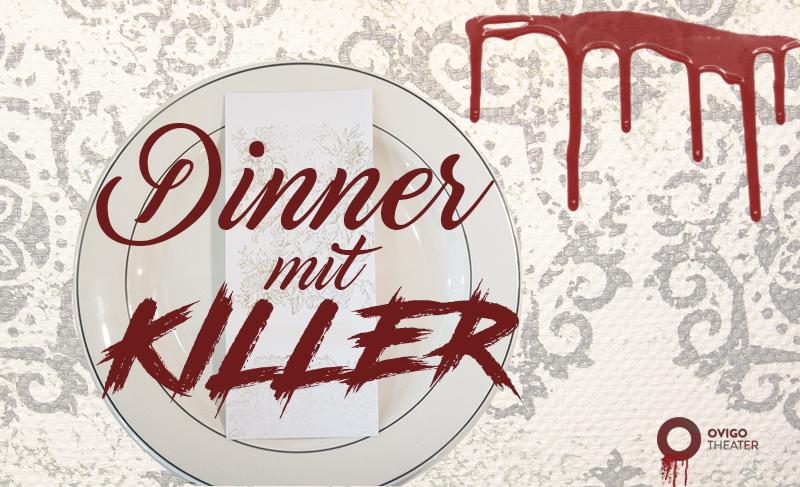 OVIGO Krimi Dinner, Dinner mit Killer