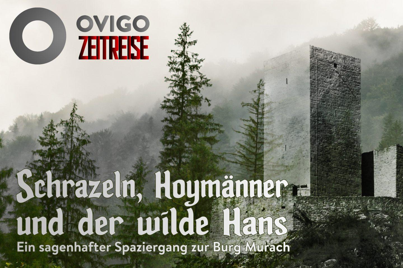 Schrazeln, Hoymänner und der wilde Hans - ein sagenhafter Spaziergang zur Burg Murach (OVIGO Zeitreise)